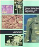 Photo Atlas for Anatomy and Physiology, Morton, David and Perry, James W., 0534517161