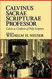 Calvinus Sacrae Scripturae Professor (Calvin As Confessor of Holy Spirit), , 080280716X