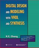 Digital Design and Modeling with VHDL and Synthesis, Chang, K. C., 0818677163