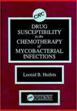 Drug Susceptibility in the Chemotherapy of Mycobacterial Infections 9780849367168