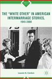 The White Other in American Intermarriage Stories, 1945-2008, Cardon, Lauren S., 1137287160