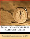 New Log and Versine Altitude Tables, Francisco Radler De Aquino and Francisco Radler de Aquino, 1149477164