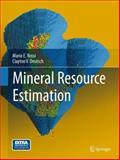 Mineral Resource Estimation, Rossi, Mario E. and Deutsch, Clayton V., 1402057164