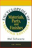 Encyclopedia of Materials, Parts, and Finishes, Schwartz, Mel M., 1420017160