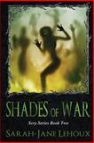 Shades of War, Sarah-Jane Lehoux, 148485716X