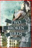 Two Broken Birds, Rebecca Ohaeri, 1491097167
