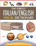 The Firefly Italian/English Visual Dictionary, Jean-Claude Corbeil and Ariane Archambault, 1554077168