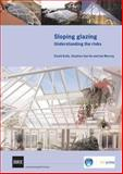 Sloping Glazing : Understanding the Risks, Kelly, David and Garvin, Stephen, 1860817165