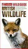 Wild Guide to British Wildlife, HarperCollins Publishers, 0007137168