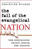 The Fall of the Evangelical Nation, Christine Wicker, 0061117161