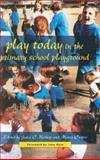 Play Today in the Primary School Playground : Life, Learning and Creativity, Bishop, Julia C. and Curtis, Mavis, 0335207162