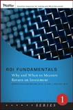 ROI Fundamentals : Why and When to Measure Return on Investment, Phillips, Patricia Pulliam and Phillips, Jack J., 0787987166