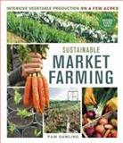 Sustainable Market Farming, Pam Dawling, 0865717168