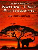 Techniques of Natural Light Photography, Jim Zuckerman, 0898797160