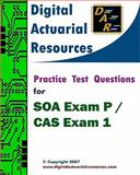 Digital Actuarial Resources : Practice Test Questions for SOA Exam P / CAS Exam 1, Digital Actuarial Resources, 0979807166