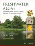 Freshwater Algae : Identification and Use as Bioindicators, Bellinger, Edward G. and Sigee, David C., 1118917162