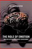 The Role of Emotion and Reflection in Student Achievement, Lee Oberparleiter, 1467877166