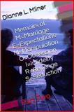 Memoirs of: M=Marriage e=Expectations M=Manipulation o=Obsession I=Infidelity R=Revenge S=Seduction, Dianne Milner, 1494987163