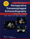 The Practice of Perioperative Transesophageal Echocardiography : Essential Cases, , 1605477168