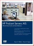 HP ProLiant Servers AIS : Official Study Guide and Desk Reference, Weldon, Bryan H. and Rogers, Shawn B., 0131467174