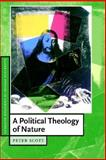 A Political Theology of Nature, Scott, Peter, 0521527171
