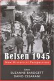 Belsen 1945 : New Historical Perspective, , 0853037175