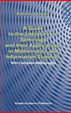 A Guide to the Literature on Semirings and Their Applications in Mathematics and Information Sciences : With Complete Bibliography, Glazek, K., 1402007175