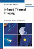 Infrared Thermal Imaging : Fundamentals, Research and Applications, Vollmer, Michael and Möllmann, Klaus-Peter, 3527407170