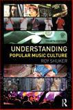 Understanding Popular Music Culture, Shuker, Roy, 0415517176