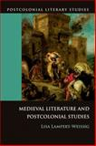 Medieval Literature and Postcolonial Studies, Lampert-Weissig, Lisa, 0748637176