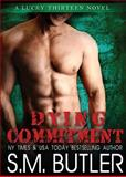 Dying Commitment, S. M. Butler, 1938927176
