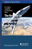 The Need for an Integrated Regulatory Regime for Aviation and Space : ICAO for Space?, , 3709107172