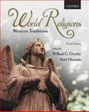 World Religions : Western Traditions, Oxtoby, Willard G. and Hussain, Amir, 0195427173