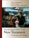 Introducing the New Testament : Its Literature and Theology, Achtemeier, Paul J. and Green, Joel B., 0802837174