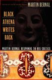 Black Athena Writes Back : Martin Bernal Responds to His Critics, Bernal, Martin, 0822327171