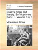 Essays Moral and Literary by Vicesimus Knox, Vicesimus Knox, 1140707175