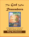 The God Who Remembers, Ray Bachman, 1466447176