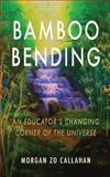 Bamboo Bending, Morgan Callahan, 1494237172