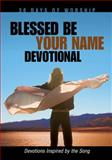 Blessed Be Your Name Devotional, Adam Palmer, 1562927175