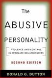 The Abusive Personality : Violence and Control in Intimate Relationships, Dutton, Donald G., 1593857179