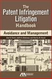 The Patent Infringement Litigation Handbook, Alan R. Thiele and Jusith R. Blakeway, 1604427175