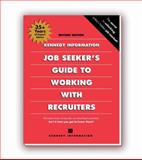 Jobseeker's Guide to Working with Recruiters, Kennedy Information, 1934717177