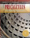 Precalculus : A Graphing Approach, Barnett, Raymond A. and Ziegler, Michael R., 0070057176