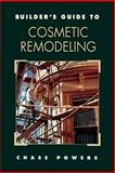 Builder's Guide to Cosmetic Remodeling, Powers, Chase M., 0070507171