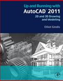 Up and Running with AutoCAD 2011 : 2D and 3D Drawing and Modeling, Gindis, Elliot, 0123757177