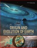 Origin and Evolution of Earth : Research Questions for a Changing Planet, Committee on Grand Research Questions in the Solid-Earth Sciences and National Research Council, 0309117178