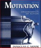 Motivation : The Organization of Action, Mook, Douglas G., 0393967174