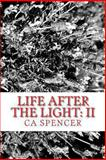 Life after the Light:II, C. Spencer, 1481117173