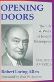 Opening Doors : The Life and Work of Joseph Schumpeter - America, Allen, Robert Loring, 1560007176