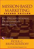 Mission-Based Marketing : An Organizational Development Workbook, Brinckerhoff, Peter C., 0471237175